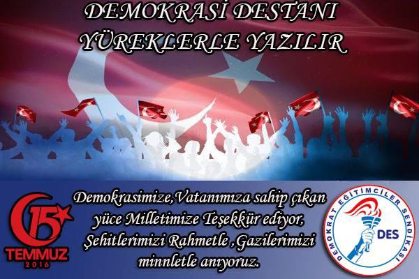 DEMOKRASİ DESTANI YÜREKLERLE YAZILIR.